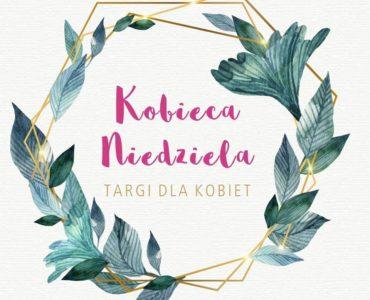 Kobieca Niedziela – 4 edycja – 26.05.2019 r.