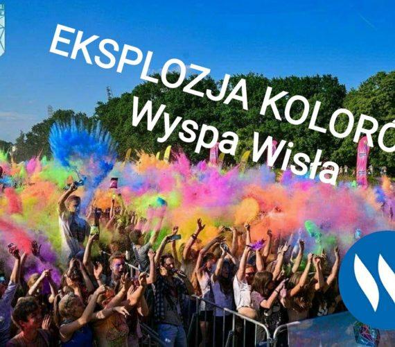 Eksplozja Kolorów Wyspa Wisła / Rozpoczęcie wakacji 2019!