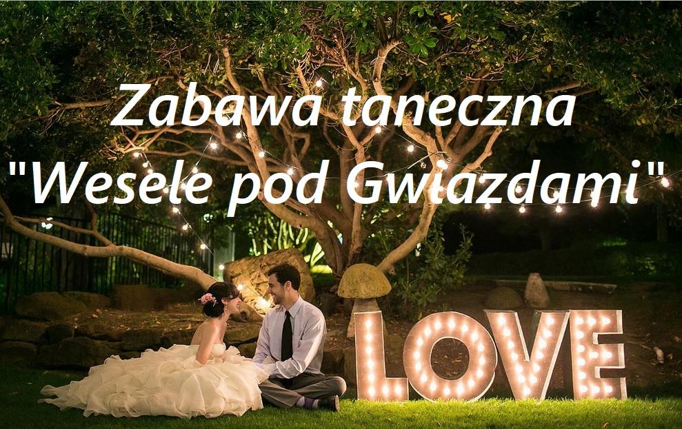 Zabawa taneczna Wesele pod Gwiazdami / Rozpoczęcie Wakacji 2019